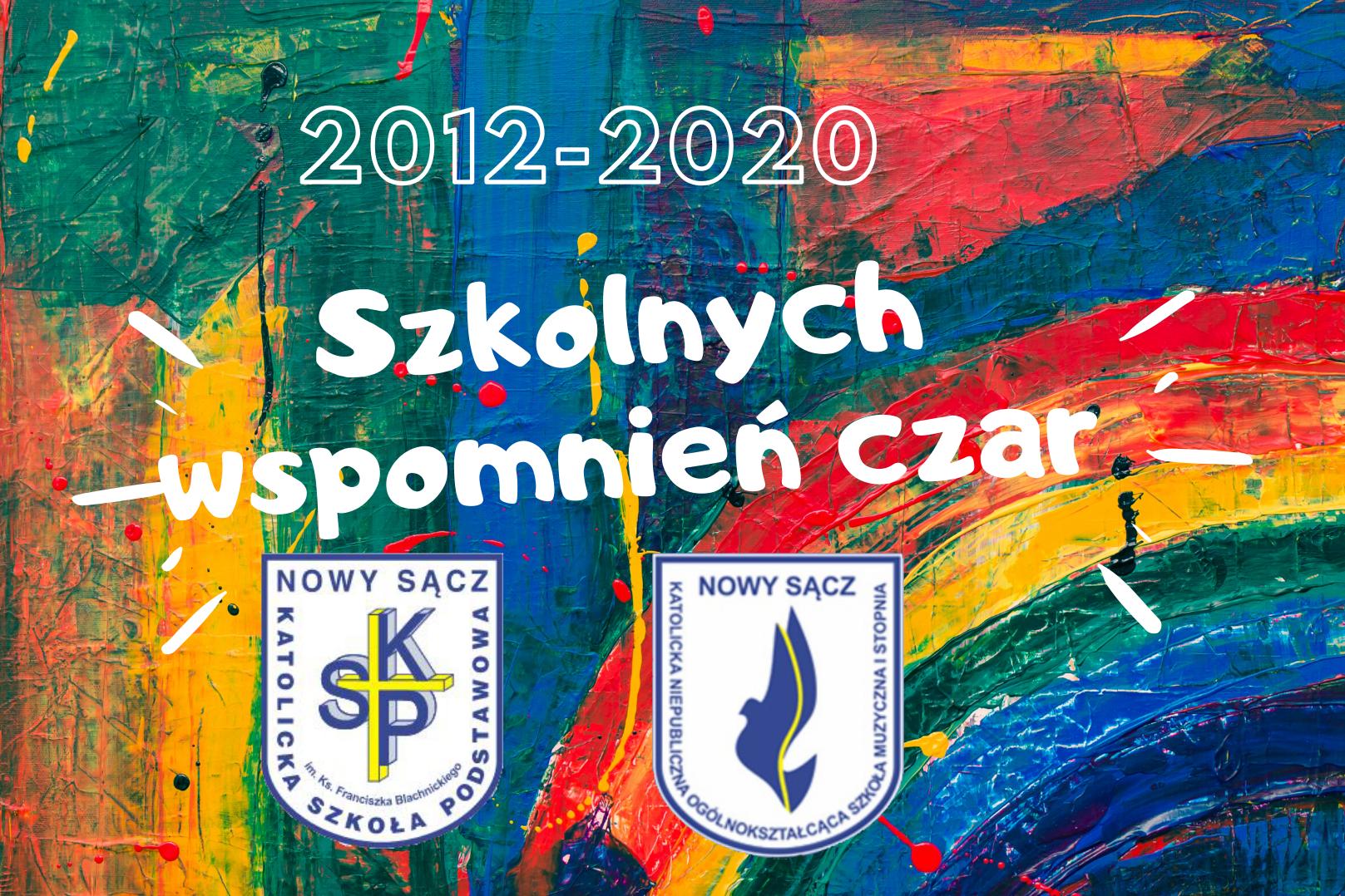"""""""Szkolnych Wspomnień Czar"""" - Absolwenci 2012-2020"""